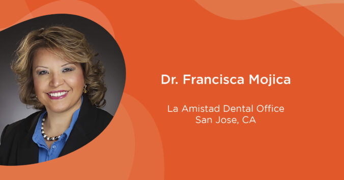 Dr. Francisca Mojica, La Amistad Dental Office, San Jose, CA