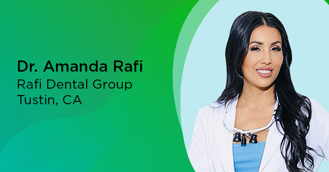 Dr. Amanda Rafi, Rafi Dental Group in Tustin, CA